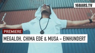 Megaloh, Chima Ede & Musa – Einhundert (Video)