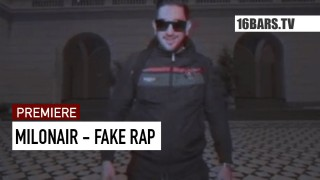 Milonair – Fake Rap (Video)