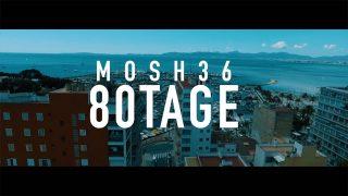 Mosh36 – 80 Tage (Video)