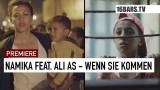 Namika – Wenn Sie kommen ft. Ali As (Video)