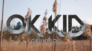 OK Kid – Grundlos (Video)