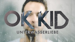 OK Kid – Unterwasserliebe (Video)