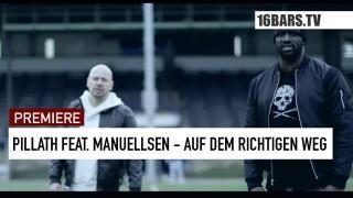 Pillath – Auf dem richtigen Weg ft. Manuellsen (Video)