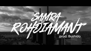 Samra – Rohdiamant (Video)