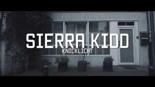Sierra Kidd – Knicklicht (Video)