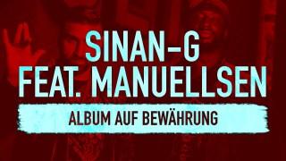 Sinan-G – Album auf Bewährung ft. Manuellsen (Video)