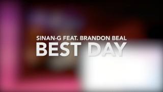 Sinan-G – Best Day ft. Brandon Beal (Video)