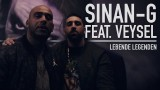 Sinan-G – Lebende Legenden ft. Veysel (Video)