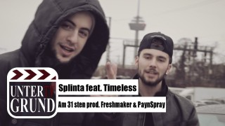Splinta – Am 31sten ft. Timeless (Video)