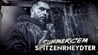 Summer Cem – Spitzenrheydter (Video)