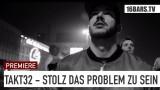 Takt32 – Stolz das Problem zu sein (Video)