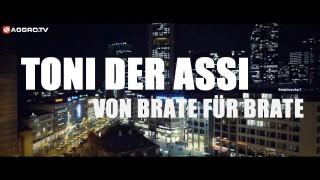 Toni der Assi – Von Brate für Brate (Video)