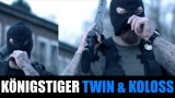Twin & Koloss – Königstiger (Video)