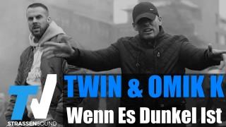 Twin – Wenn es dunkel ist ft. Omik K (Video)
