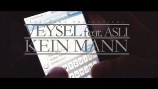 Veysel – Kein Mann ft. Asli (Video)